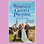 Spring's Gentle Promise: Seasons of the Heart, Book 4 (       UNABRIDGED) by Janette Oke Narrated by Marguerite Gavin