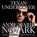 Texan Undercover (       UNABRIDGED) by Anne Marie Novark Narrated by Courtney Tulba