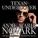 Texan Undercover   Anne Marie Novark
