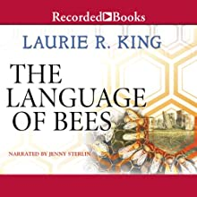 The Language of Bees: A Novel of Suspense Featuring Mary Russell and Sherlock Holmes (       UNABRIDGED) by Laurie R. King Narrated by Jenny Sterlin