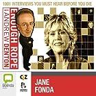 Enough Rope with Andrew Denton: Jane Fonda Radio/TV Program by Andrew Denton Narrated by Jane Fonda