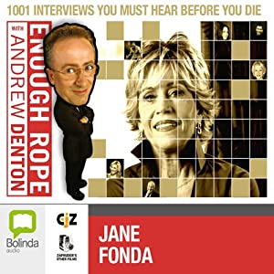 Enough Rope with Andrew Denton: Jane Fonda | [Andrew Denton]