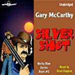 Silver Shot: The Derby Man, Book 5 | Gary McCarthy