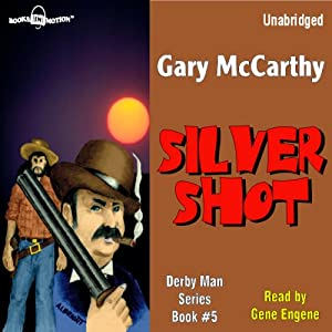 Silver Shot: The Derby Man, Book 5 | [Gary McCarthy]