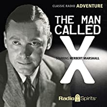 The Man Called X  by Jay Richard Kennedy Narrated by Herbert Marshall