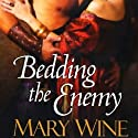 Bedding the Enemy (       UNABRIDGED) by Mary Wine Narrated by Bruce Mann
