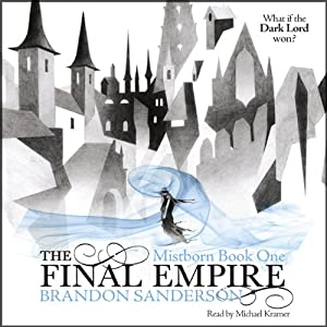 The Final Empire: Mistborn, Book 1 | [Brandon Sanderson]