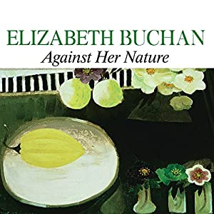 Against Her Nature | [Elizabeth Buchan]