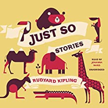 Just So Stories | Livre audio Auteur(s) : Rudyard Kipling Narrateur(s) : Johanna Ward