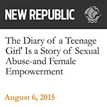 The Diary of a Teenage Girl' Is a Story of Sexual Abuse - and Female Empowerment (       UNABRIDGED) by Elaine Teng Narrated by Derek Shetterly