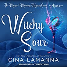 Witchy Sour: Magic & Mixology Mystery Series, Book 2 Audiobook by Gina LaManna Narrated by Wendy Tremont King