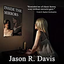 Inside the Mirrors (       UNABRIDGED) by Jason R. Davis Narrated by Darren Marlar