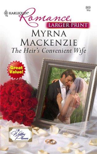 The Heir's Convenient Wife (Harlequin Romance), MYRNA MACKENZIE