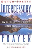 Intercessory Prayer: How God Can Use Your Prayers to Move Heaven and Earth (0830719008) by Sheets, Dutch