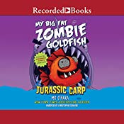 Jurassic Carp: My Big Fat Zombie Goldfish, Book 6 | Mo O'Hara