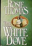 Rosie Thomas.: The White Dove.