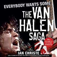 Everybody Wants Some: The Van Halen Saga Audiobook by Ian Christe Narrated by Fred Berman