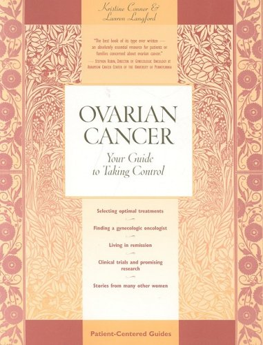 Ovarian Cancer: Your Guide to Taking Control (Patient Centered Guides)