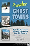 Powder Ghost Towns: Epic Backcountry Runs in Colorados Lost Ski Resorts