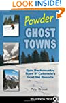 Powder Ghost Towns: Epic Backcountry...
