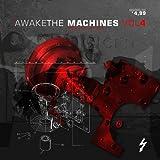 Awake the Machines Vol.4