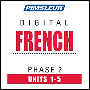 French Phase 2, Unit 01-05: Learn to Speak and Understand French with Pimsleur Language Programs | [Pimsleur]