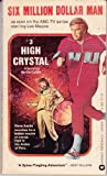 High Crystal (Six Million Dollar Man, No. 3) (0446764086) by Caidin, Martin