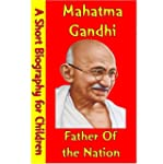 Mahatma Gandhi : Father of the Nation...