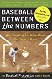 Baseball Between the Numbers: Why Everything You Know About the Game Is Wrong (0465005470) by The Baseball Prospectus Team of Experts
