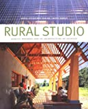 img - for Rural Studio: Samuel Mockbee and an Architecture of Decency book / textbook / text book