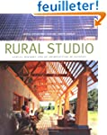 Rural Studio: Samuel Mockbee and an A...