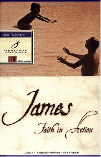 James: Faith in Action (Fisherman Bible Studyguides), Christensen, Chuck; Christensen, Winnie