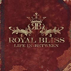 Royal Bliss - Life In-Between