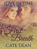 First Breath (Love in Time Book Two)