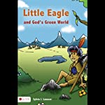 Little Eagle and God's Green World | Sylvia J. Lawson