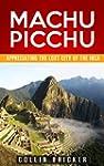 Machu Picchu: Appreciating the Lost C...