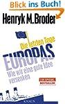 Die letzten Tage Europas: Wie wir ein...