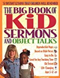 The Big Book of Kids Sermons and Object Talks (Big Books)