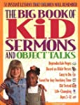 The Big Book Of Kids Sermons And Obje...