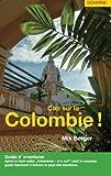 Cap sur la Colombie !: Guide d'aventures