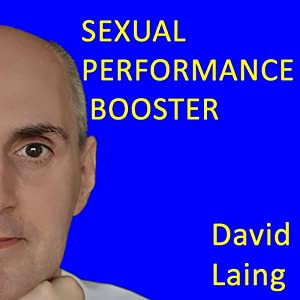 Sexual Performance Booster with David Laing Audiobook