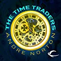 The Time Traders (       UNABRIDGED) by Andre Norton Narrated by Peter Ganim
