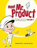 img - for Meet Mr. Product: The Art of the Advertising Character: 1 by Warren Dotz (2015-04-23) book / textbook / text book