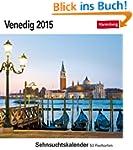 Venedig Sehnsuchtskalender 2015: Sehn...