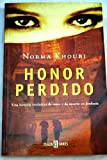 img - for Honor Perdido / Honor Lost: Una Historia Verdadera De Amor Y De Muerte En Jordania / Love and Death in Modern-day Jordan (Spanish Edition) book / textbook / text book