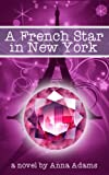 img - for A French Star in New York (The French Girl Series Book 2) book / textbook / text book