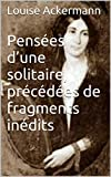 img - for Pens es d'une solitaire, pr c d es de fragments in dits (French Edition) book / textbook / text book