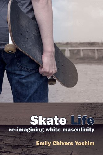 Skate Life: Re-Imagining White Masculinity