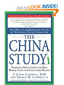 The China Study: The Most Comprehensive Study of Nutrition Ever Conducted And the Startling Implications for Diet, Weight Loss, And Long-term Health [Paperback] — by T. Colin Campbell (Author), Thomas M. Campbell II (Author), Howard Lyman (Preface), John Robbins (Foreword)