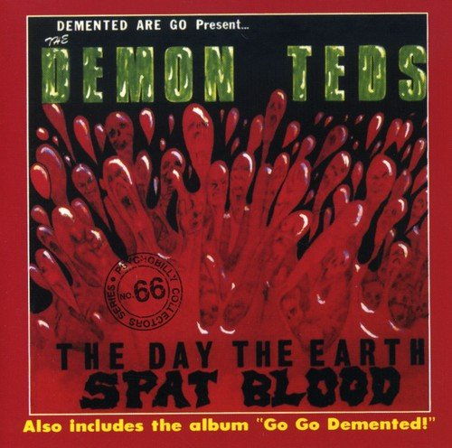 The Day The Earth Spat Blood / Go Go Demented
